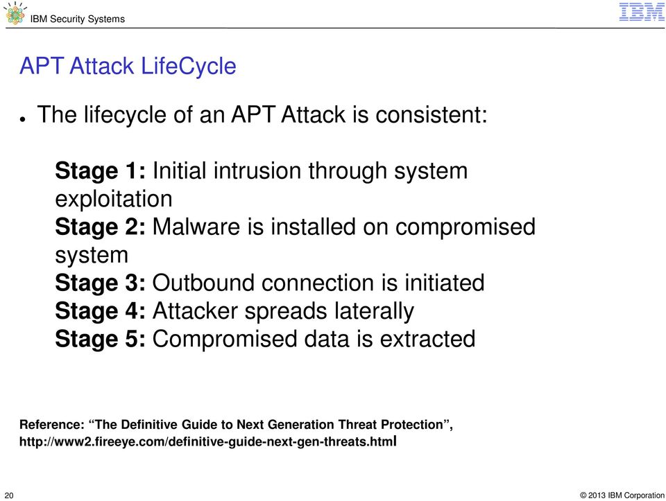 initiated Stage 4: Attacker spreads laterally Stage 5: Compromised data is extracted Reference: The