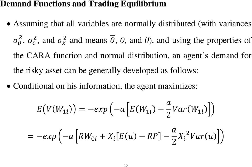 the CARA function and normal distribution, an agent s demand for the risky asset can