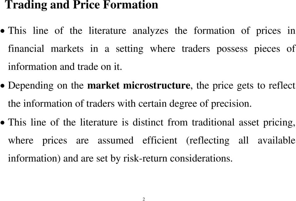 Depending on the market microstructure, the price gets to reflect the information of traders with certain degree of precision.