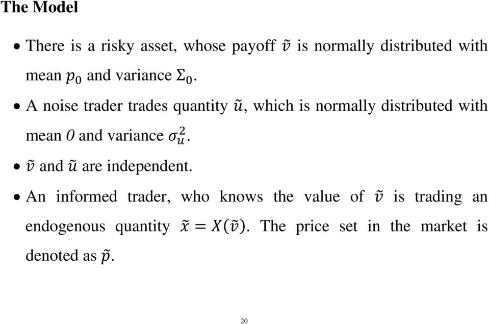 A noise trader trades quantity, which is normally distributed with mean 0 and