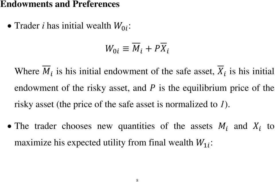 price of the risky asset (the price of the safe asset is normalized to 1).