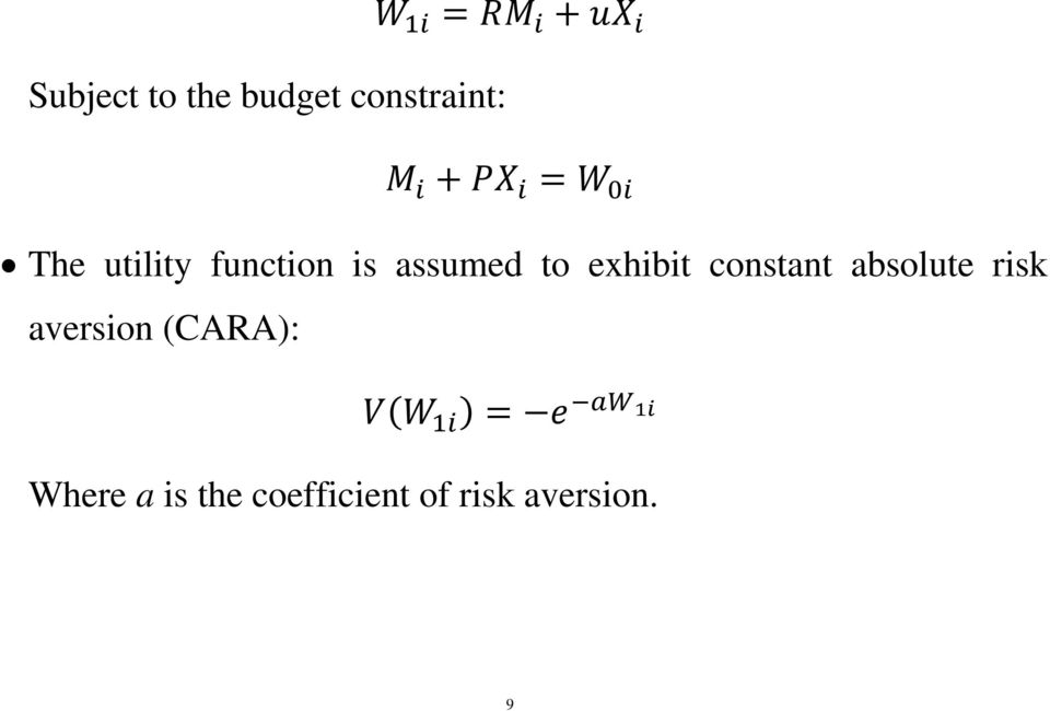 constant absolute risk aversion (CARA):