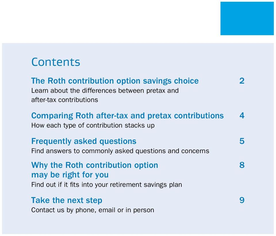 asked questions 5 Find answers to commonly asked questions and concerns Why the Roth contribution option 8 may be