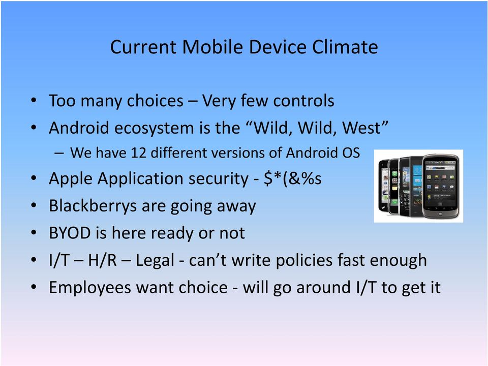 Application security - $*(&%s Blackberrys are going away BYOD is here ready or not