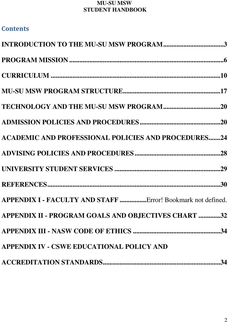..24 ADVISING POLICIES AND PROCEDURES...28 UNIVERSITY STUDENT SERVICES...29 REFERENCES...30 APPENDIX I - FACULTY AND STAFF...Error!