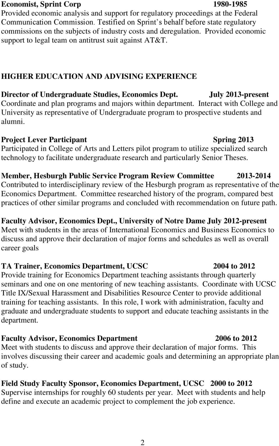 HIGHER EDUCATION AND ADVISING EXPERIENCE Director of Undergraduate Studies, Economics Dept. July 2013-present Coordinate and plan programs and majors within department.