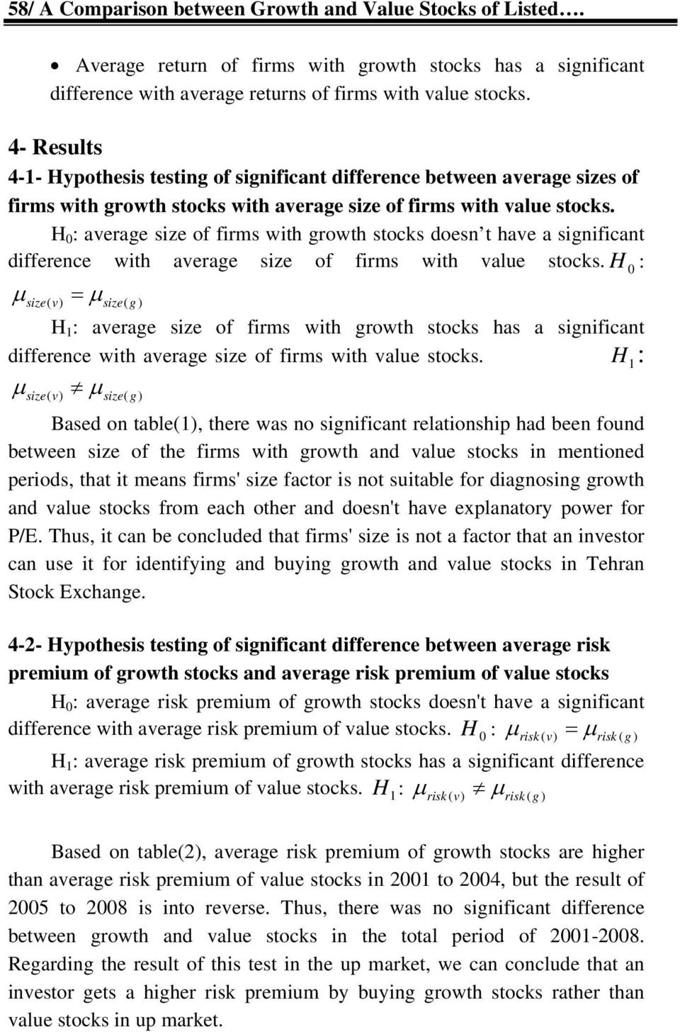 H 0 : average size of firms with growth stocks doesn t have a significant difference with average size of firms with value stocks.