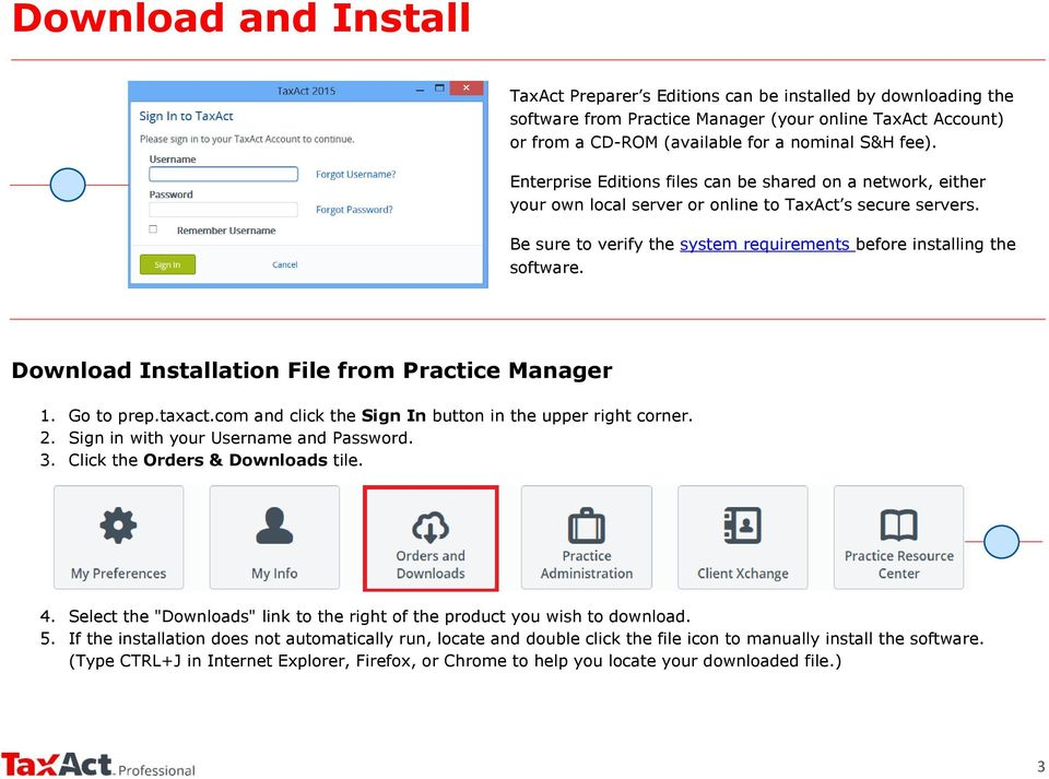 Download Installation File from Practice Manager 1. Go to prep.taxact.com and click the Sign In button in the upper right corner. 2. Sign in with your Username and Password. 3.
