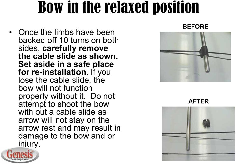 If you lose the cable slide, the bow will not function properly without it.