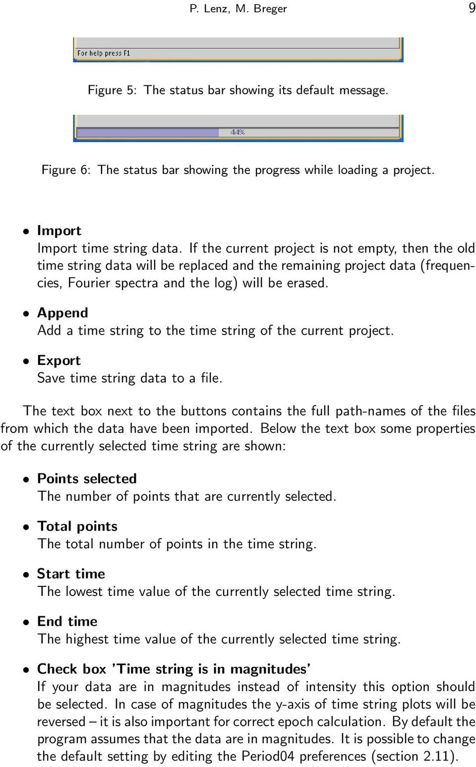 Append Add a time string to the time string of the current project. Export Save time string data to a file.