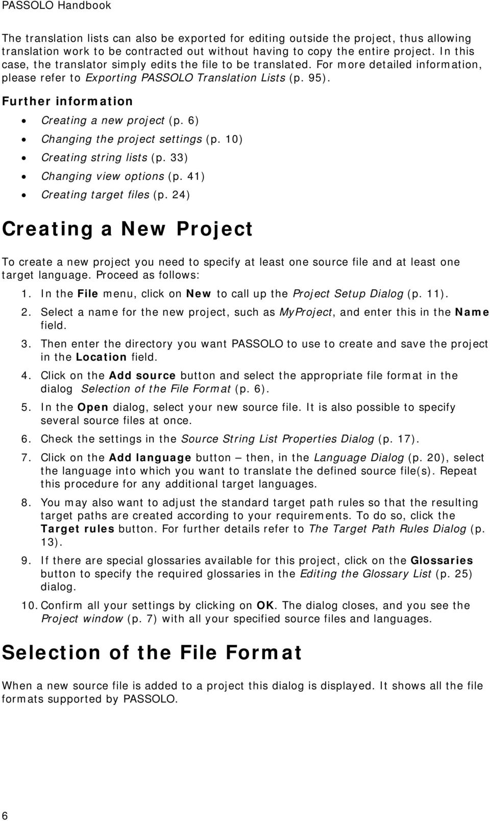 Further information Creating a new project (p. 6) Changing the project settings (p. 10) Creating string lists (p. 33) Changing view options (p. 41) Creating target files (p.
