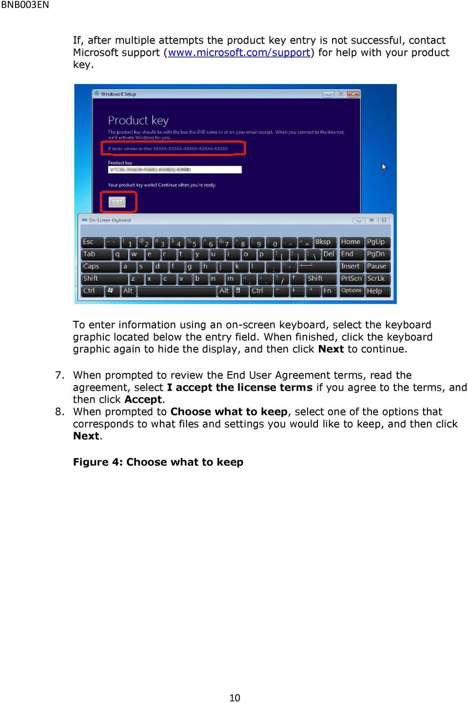 When finished, click the keyboard graphic again to hide the display, and then click Next to continue. 7.