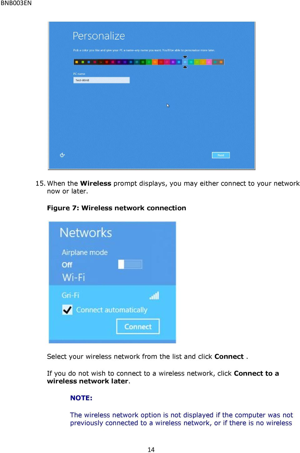 If you do not wish to connect to a wireless network, click Connect to a wireless network later.