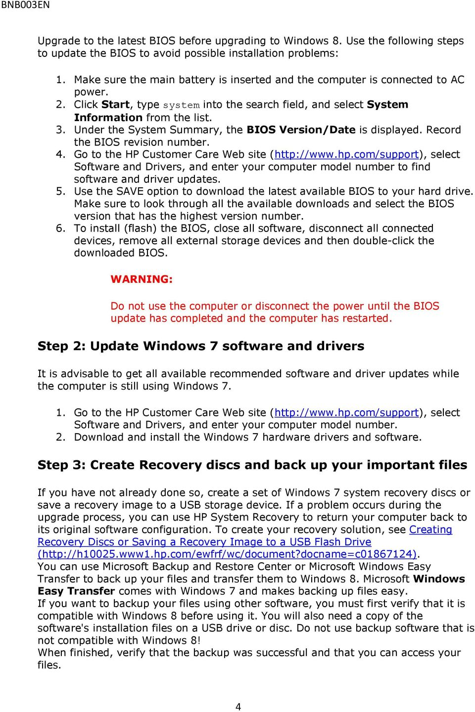 Under the System Summary, the BIOS Version/Date is displayed. Record the BIOS revision number. 4. Go to the HP Customer Care Web site (http://www.hp.