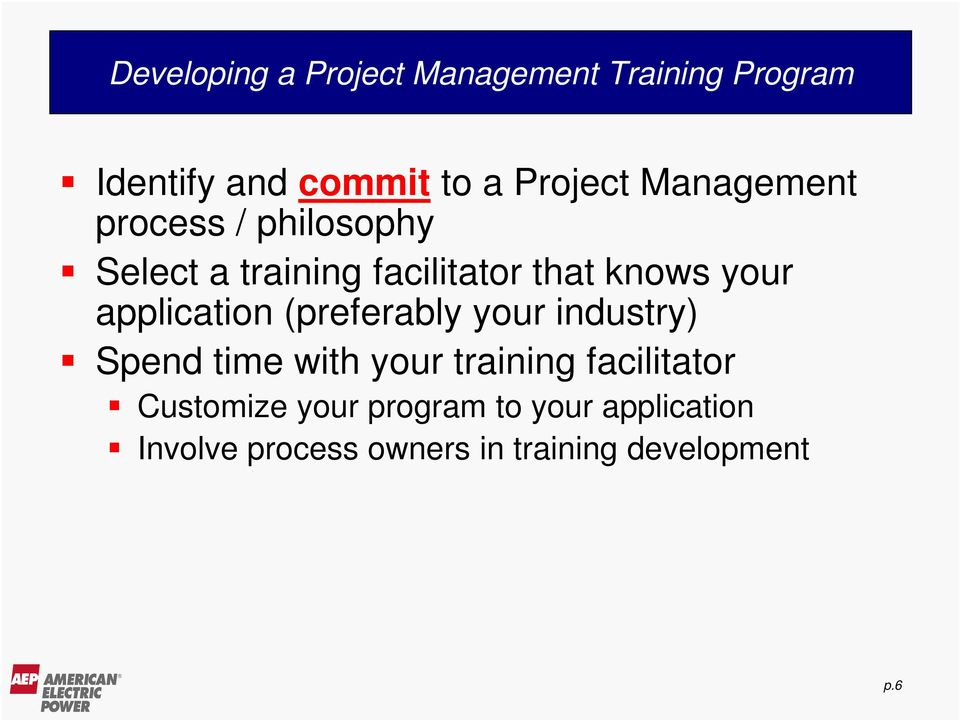 application (preferably your industry) Spend time with your training facilitator