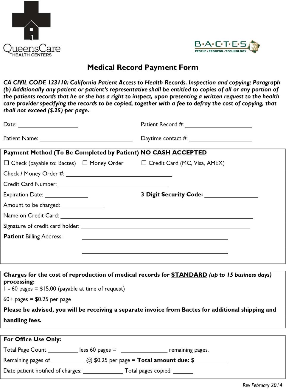inspect, upon presenting a written request to the health care provider specifying the records to be copied, together with a fee to defray the cost of copying, that shall not exceed ($.25) per page.