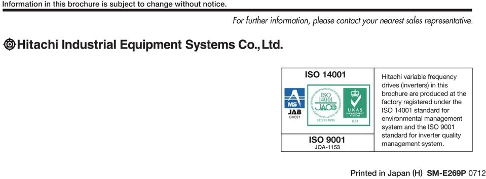 ISO 14001 EC97J1095 ISO 9001 JQA-1153 Hitachi variable frequency drives (inverters) in this brochure are