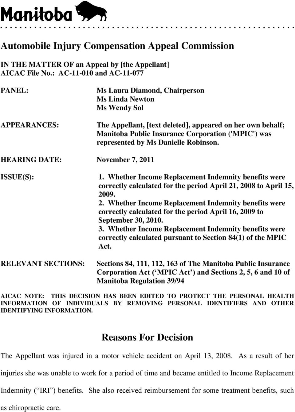 Corporation ('MPIC') was represented by Ms Danielle Robinson. HEARING DATE: November 7, 2011 ISSUE(S): RELEVANT SECTIONS: 1.