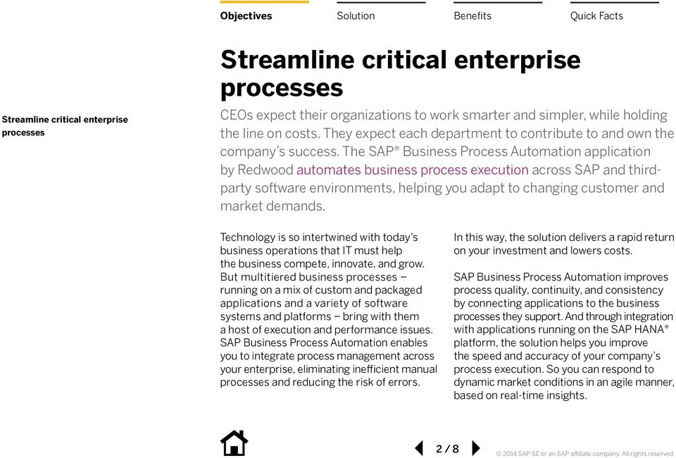 The SAP Business Process Automation application by Redwood automates business process across SAP and thirdparty software environments, helping you adapt to changing customer and market demands.