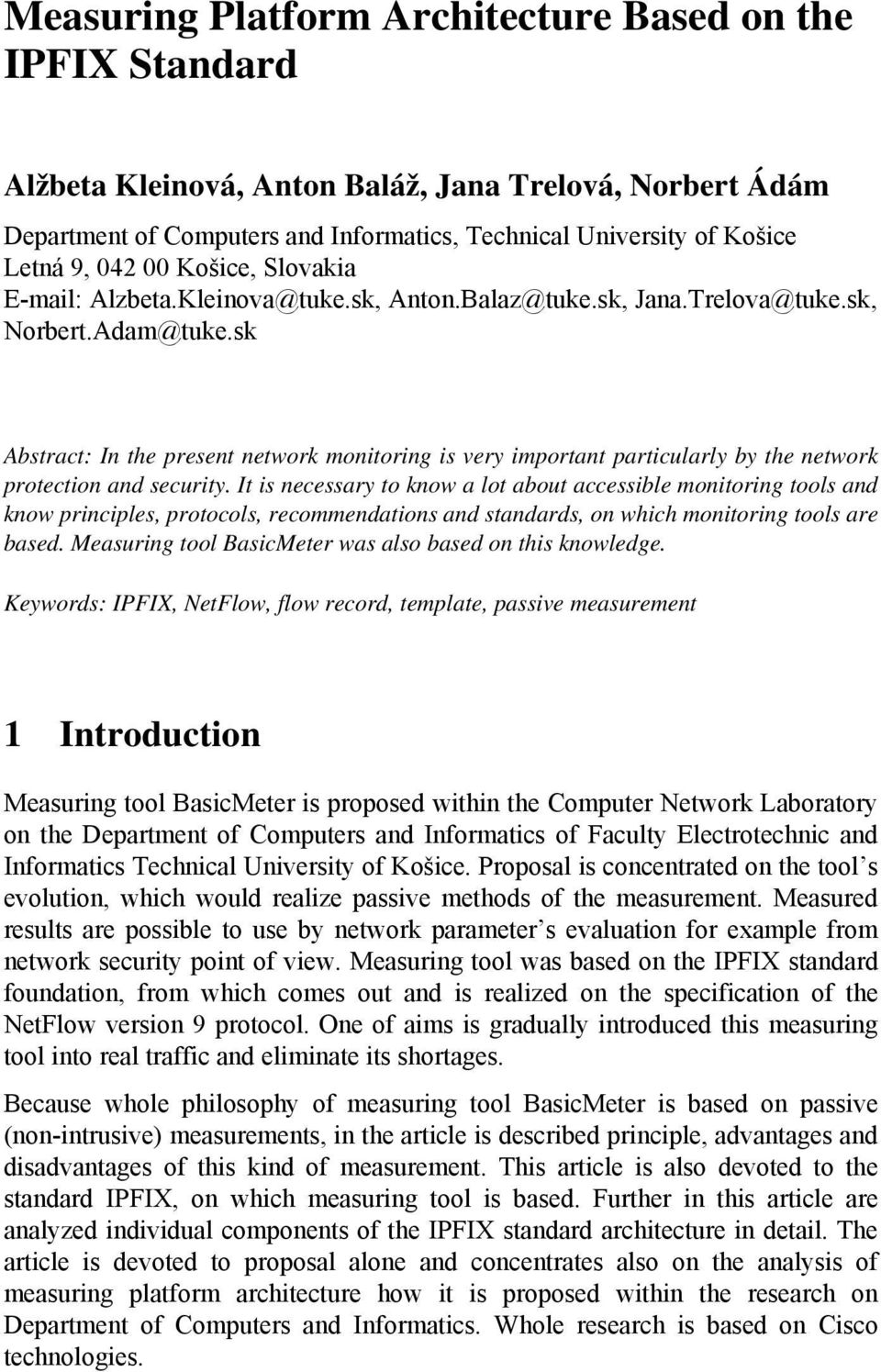 sk Abstract: In the present network monitoring is very important particularly by the network protection and security.