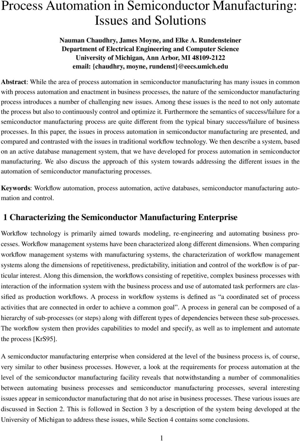 edu Abstract: While the area of process automation in semiconductor manufacturing has many issues in common with process automation and enactment in business processes, the nature of the