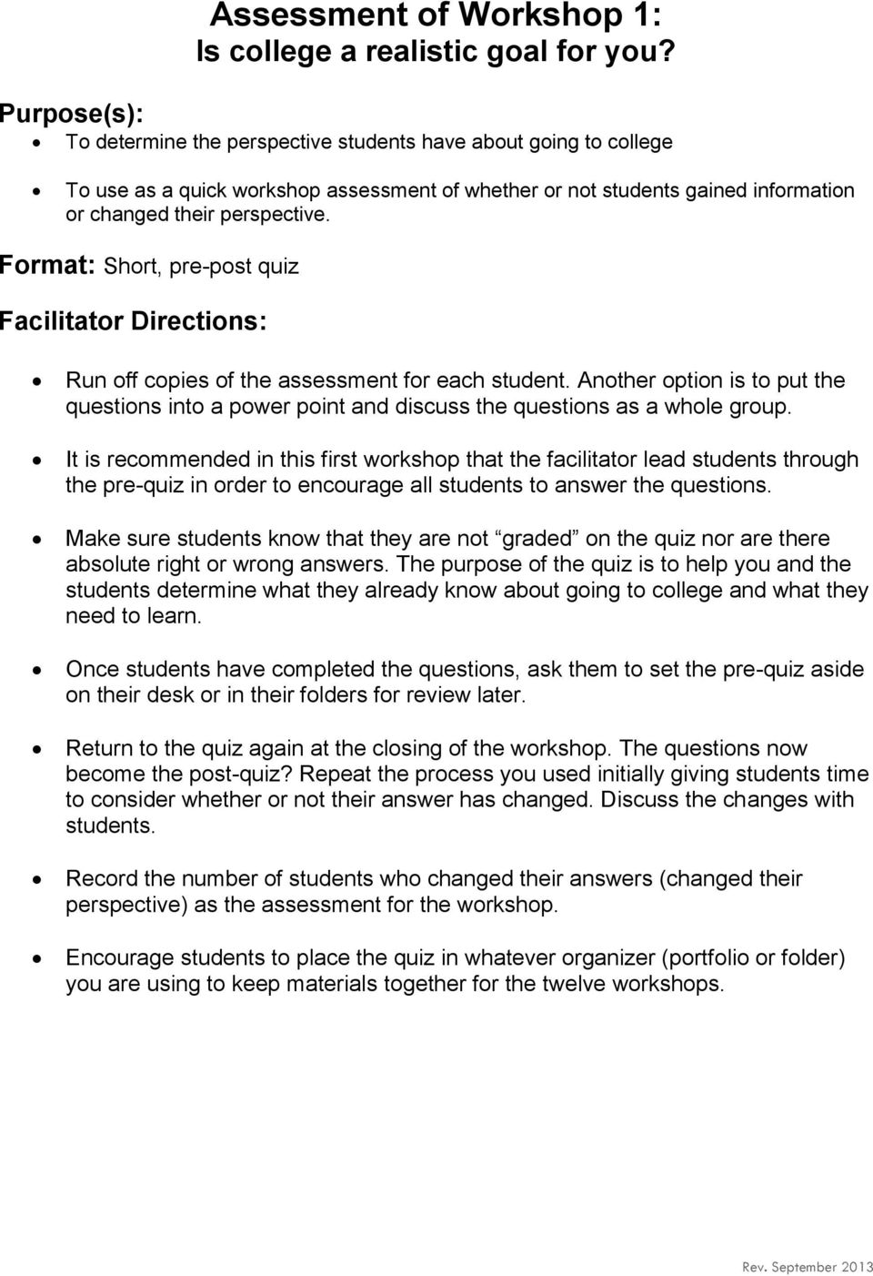 Format: Short, pre-post quiz Facilitator Directions: Run off copies of the assessment for each student.