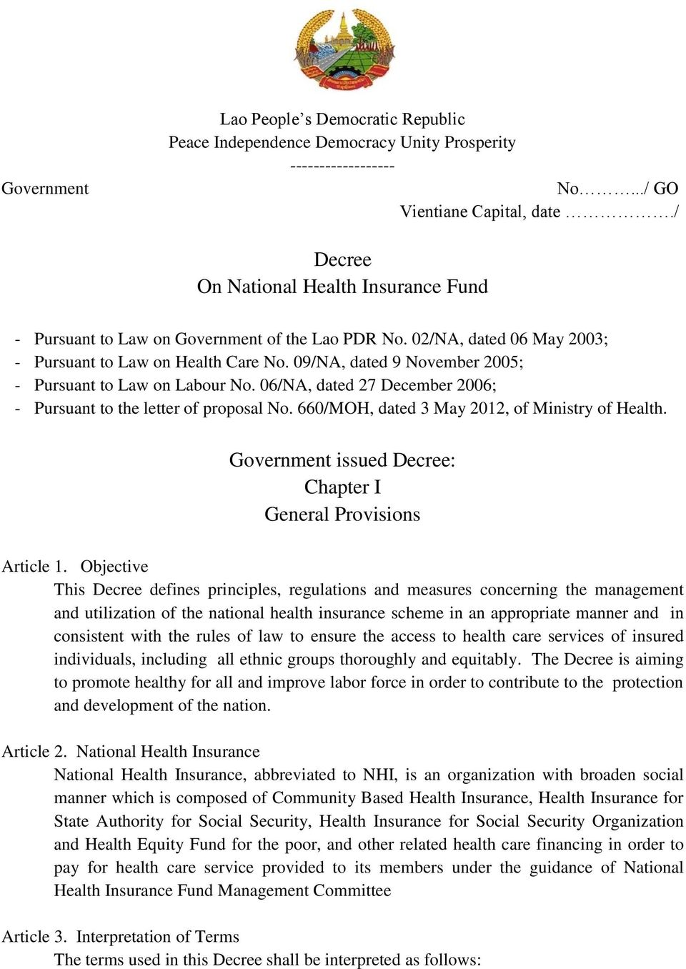 09/NA, dated 9 November 2005; - Pursuant to Law on Labour No. 06/NA, dated 27 December 2006; - Pursuant to the letter of proposal No. 660/MOH, dated 3 May 2012, of Ministry of Health.