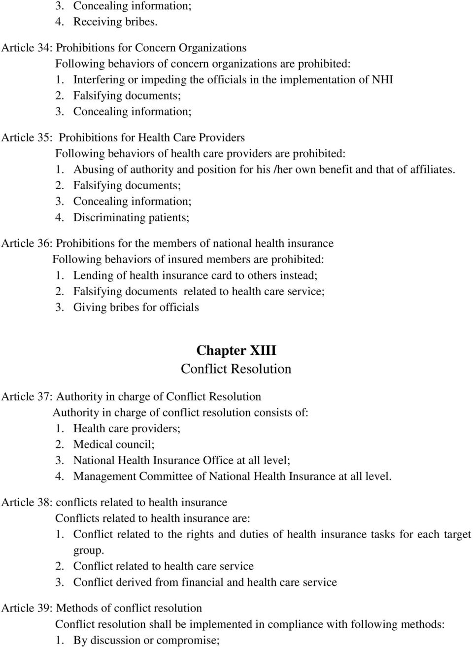 Concealing information; Article 35: Prohibitions for Health Care Providers Following behaviors of health care providers are prohibited: 1.