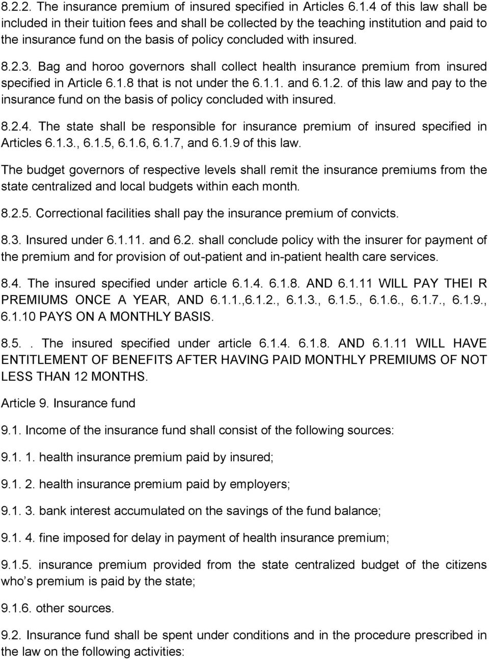 Bag and horoo governors shall collect health insurance premium from insured specified in Article 6.1.8 that is not under the 6.1.1. and 6.1.2.