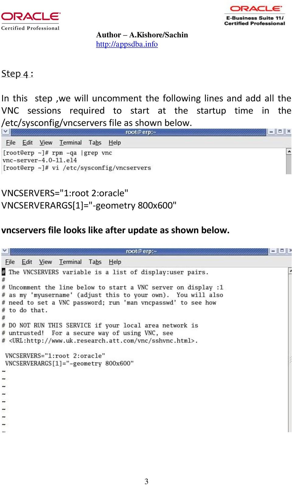 /etc/sysconfig/vncservers file as shown below.
