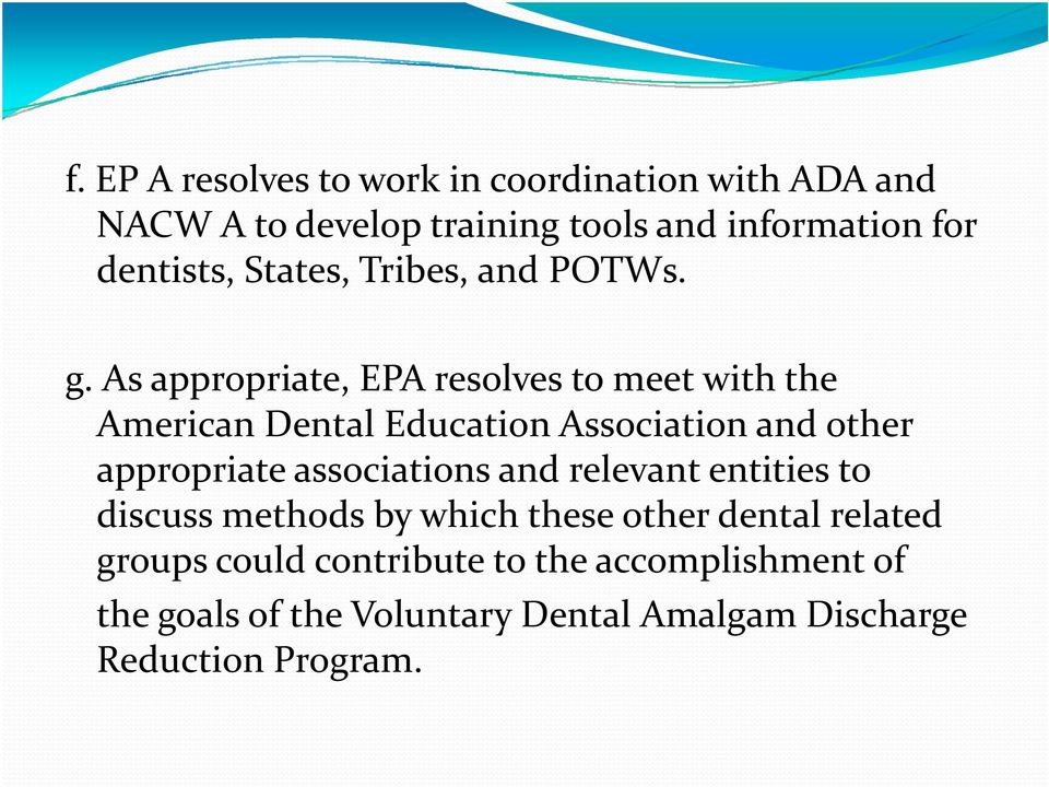 As appropriate, EPA resolves to meet with the American Dental Education Association and other appropriate