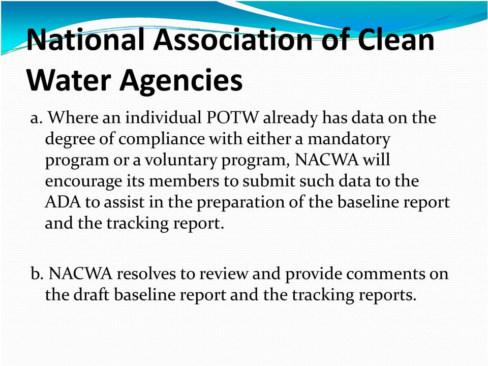 a voluntary program, NACWA will encourage its members to submit such data to the ADA to assist in the