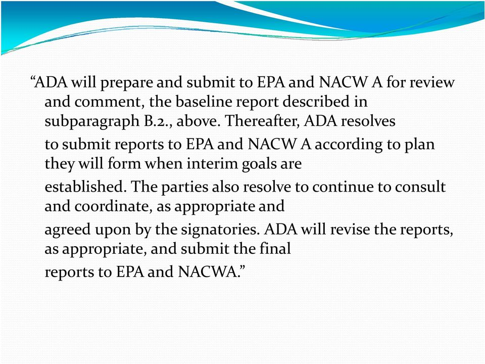 Thereafter, ADA resolves to submit reports to EPA and NACW A according to plan they will form when interim goals are