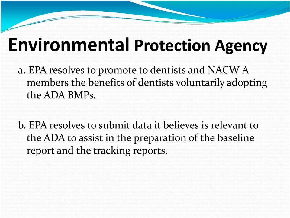 dentists voluntarily adopting the ADA BMPs. b.