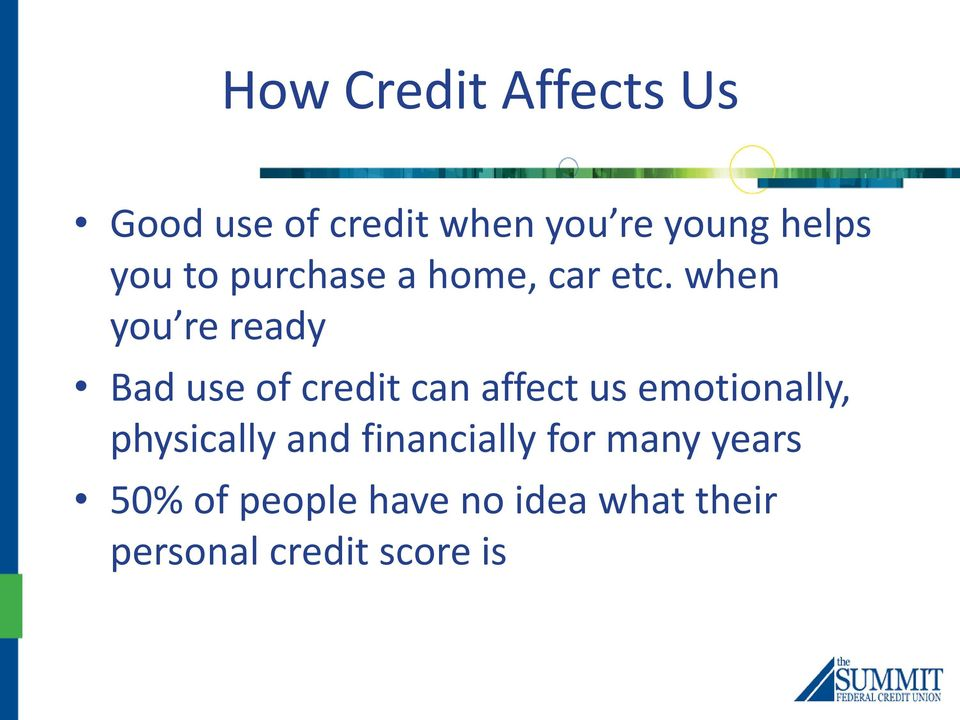 when you re ready Bad use of credit can affect us emotionally,