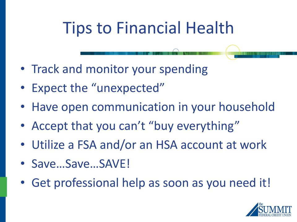 that you can t buy everything Utilize a FSA and/or an HSA account