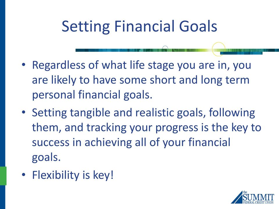 Setting tangible and realistic goals, following them, and tracking your