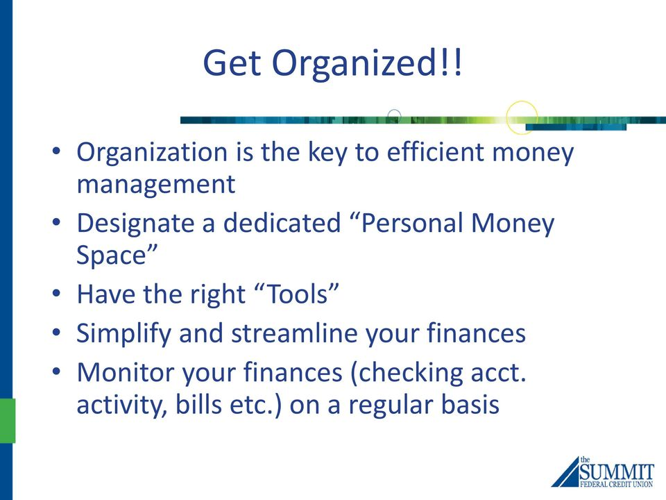 Designate a dedicated Personal Money Space Have the right