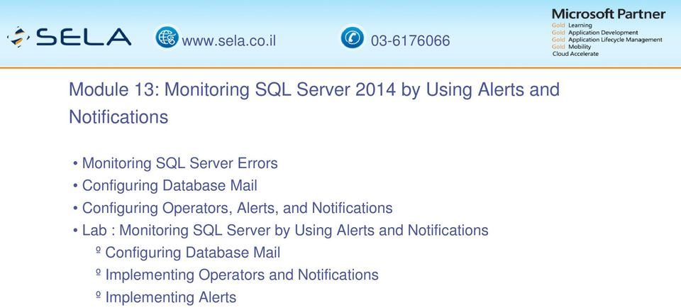 Notifications Lab : Monitoring SQL Server by Using Alerts and Notifications º