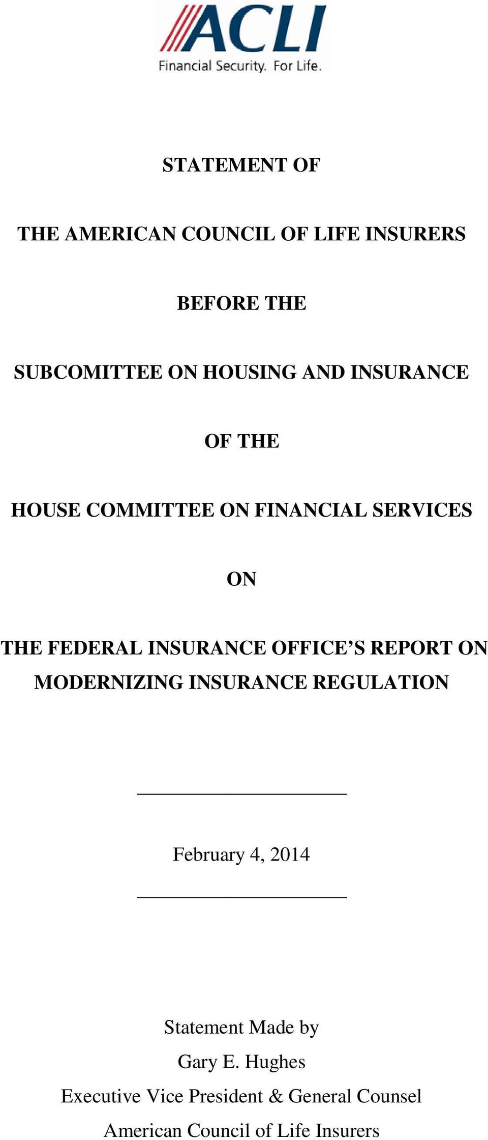 OFFICE S REPORT ON MODERNIZING INSURANCE REGULATION February 4, 2014 Statement Made by
