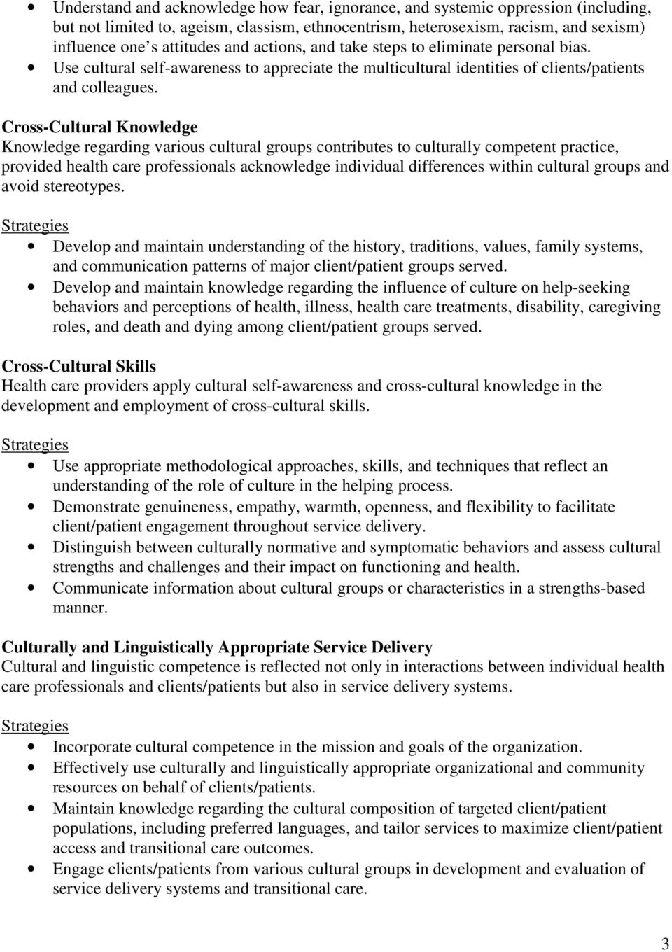 Cross-Cultural Knowledge Knowledge regarding various cultural groups contributes to culturally competent practice, provided health care professionals acknowledge individual differences within