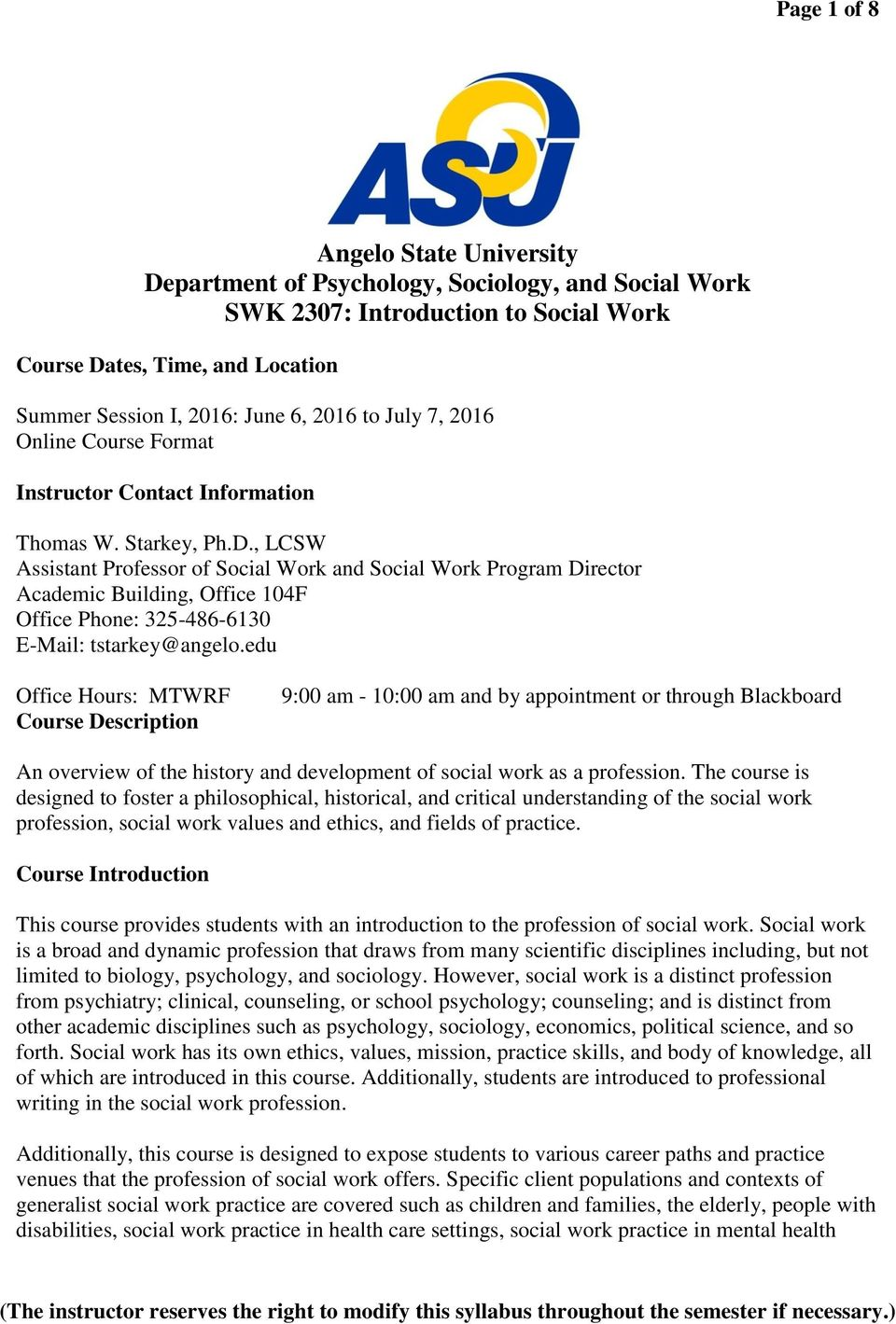 , LCSW Assistant Professor of Social Work and Social Work Program Director Academic Building, Office 104F Office Phone: 325-486-6130 E-Mail: tstarkey@angelo.