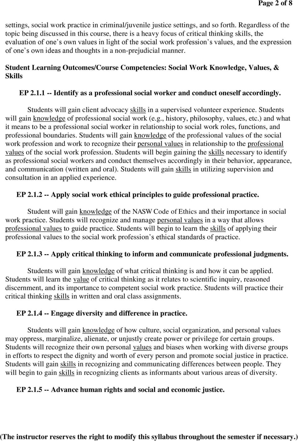 expression of one s own ideas and thoughts in a non-prejudicial manner. Student Learning Outcomes/Course Competencies: Social Work Knowledge, Values, & Skills EP 2.1.