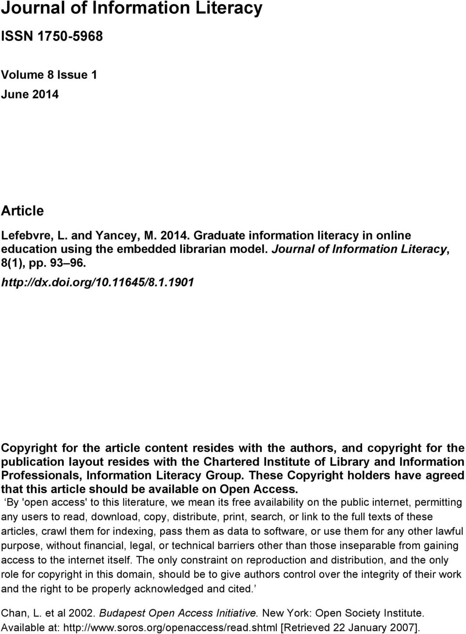 Copyright for the article content resides with the authors, and copyright for the publication layout resides with the Chartered Institute of Library and Information Professionals, Information