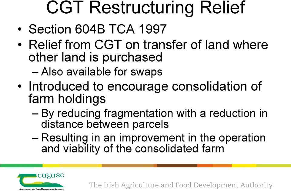 consolidation of farm holdings By reducing fragmentation with a reduction in distance