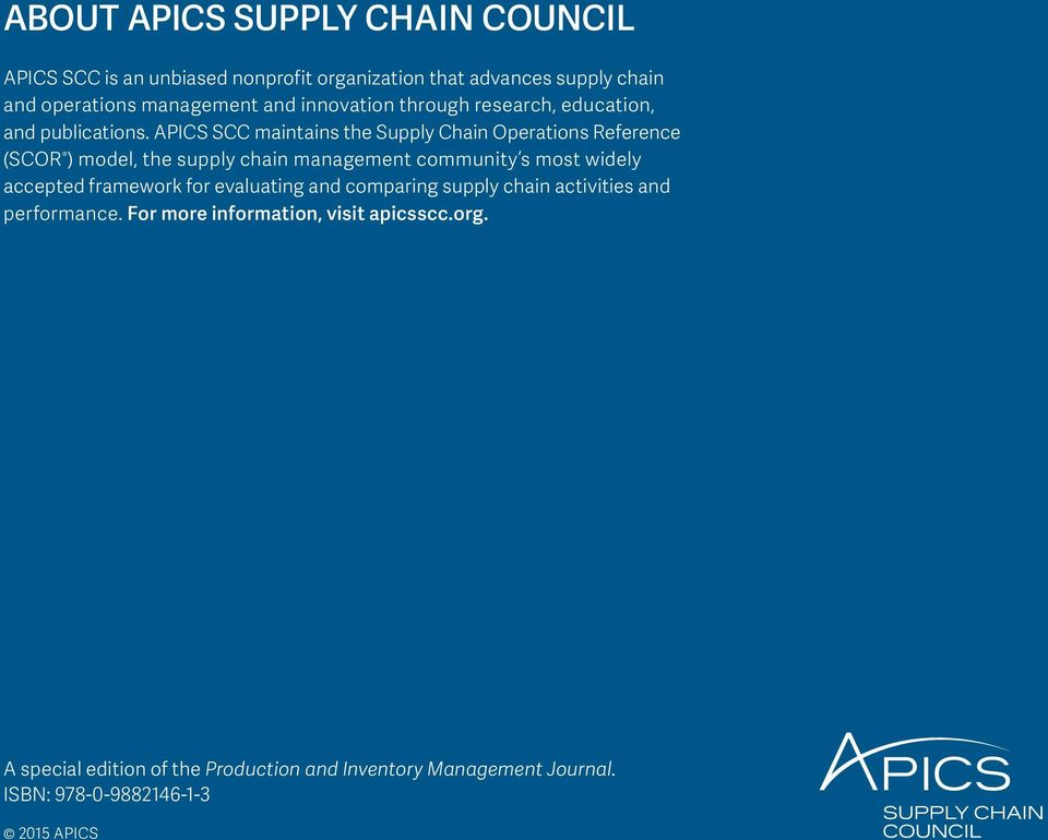 APICS SCC maintains the Supply Chain Operations Reference (SCOR ) model, the supply chain management community s most widely accepted