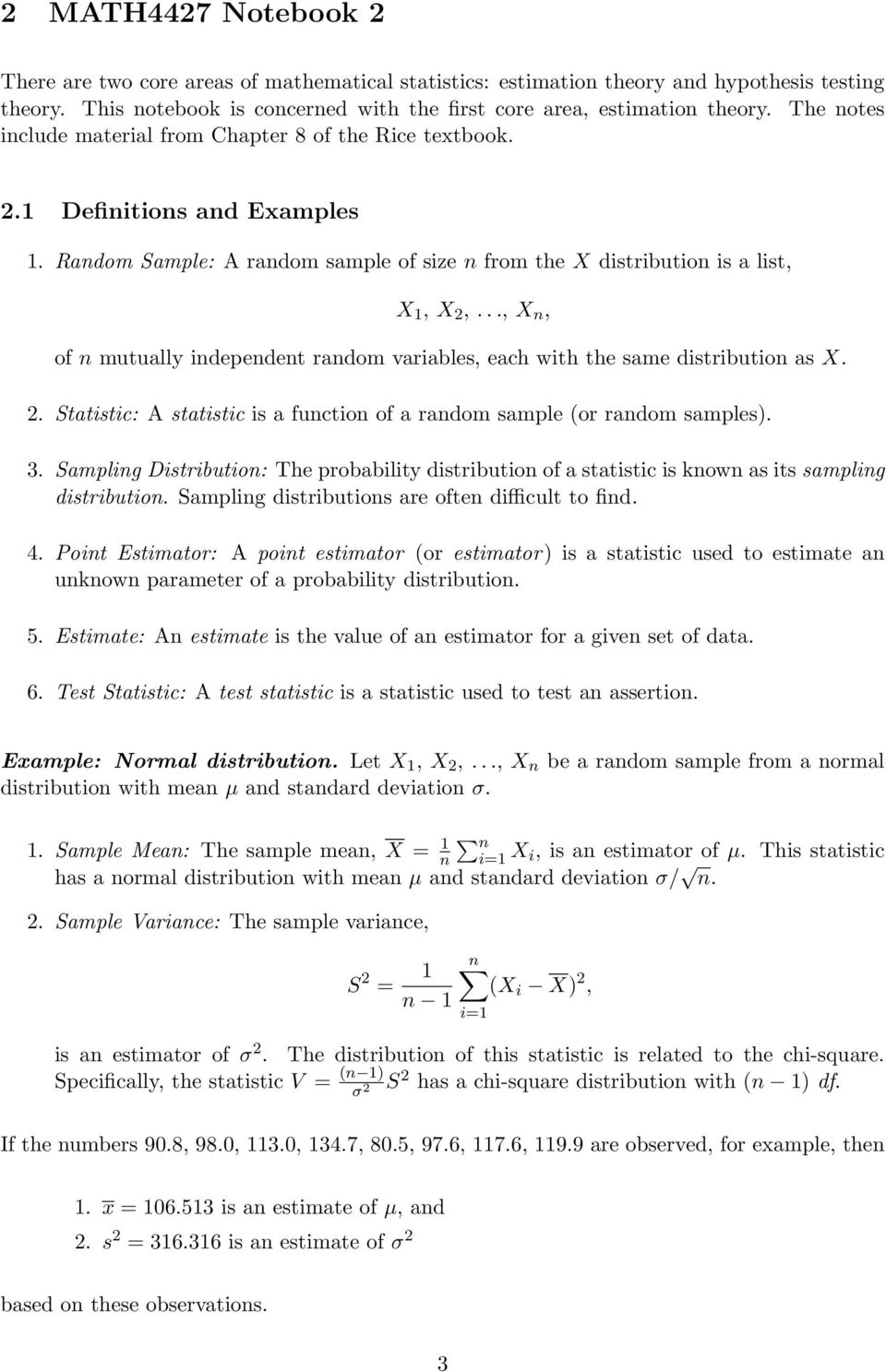 .., X n, of n mutually independent random variables, each with the same distribution as X. 2. Statistic: A statistic is a function of a random sample (or random samples). 3.