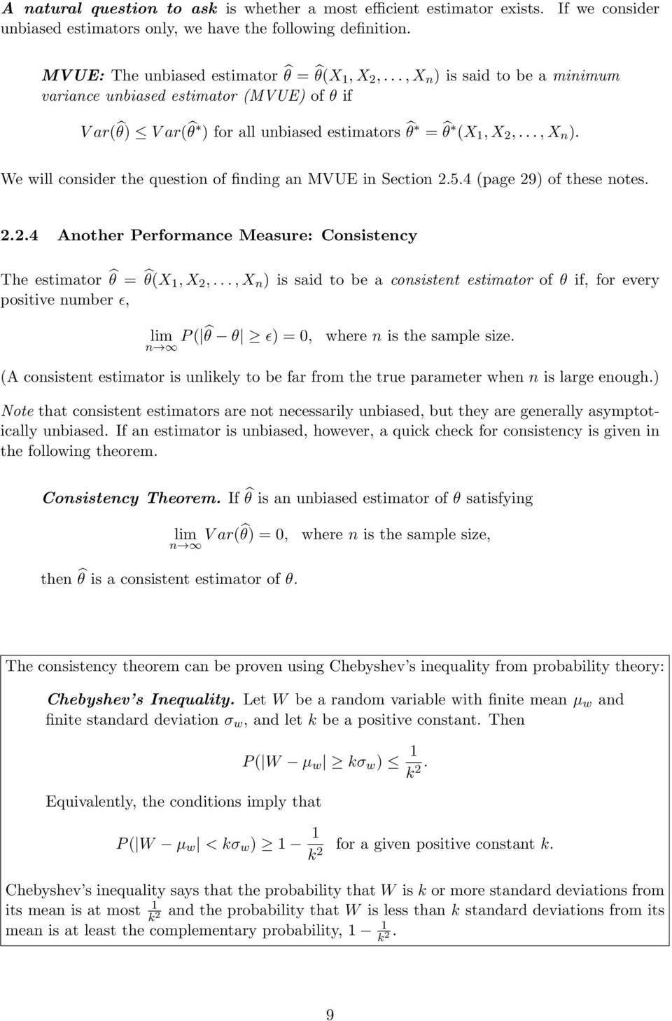 5.4 (page 29) of these notes. 2.2.4 Another Performance Measure: Consistency The estimator θ = θ(x 1, X 2,.