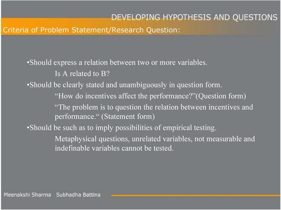 (Question form) The problem is to question the relation between incentives and performance.