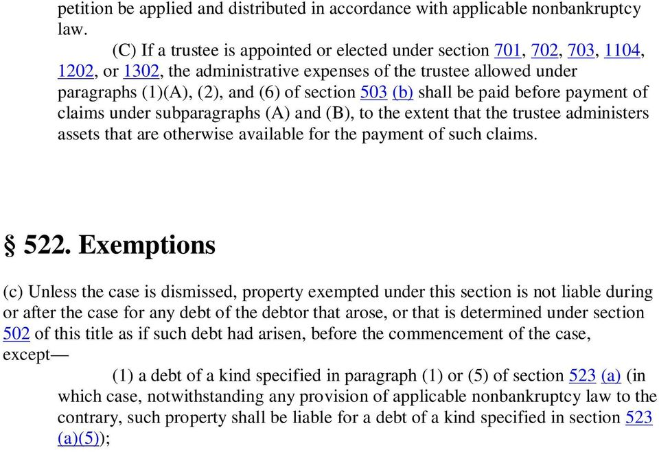 shall be paid before payment of claims under subparagraphs (A) and (B), to the extent that the trustee administers assets that are otherwise available for the payment of such claims. 522.